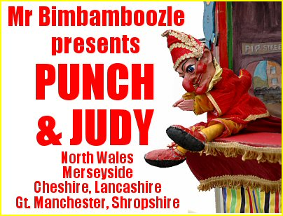 Mr Bimbamboozle presents Punch & Judy in North Wales, Cheshire, Shropshire, Merseyside and Gt Manchester areas, and in schools with workshops for seaside, Victorian and puppet and Punch and Judy related topics.